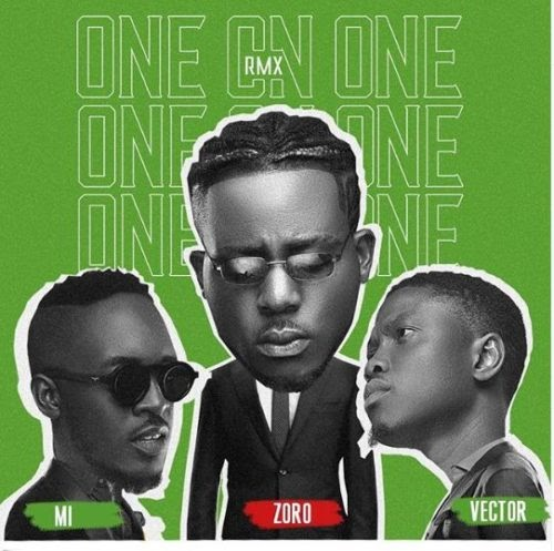 DOWNLOAD MP3: ZORO FT. M.I & VECTOR – ONE ON ONE (REMIX)