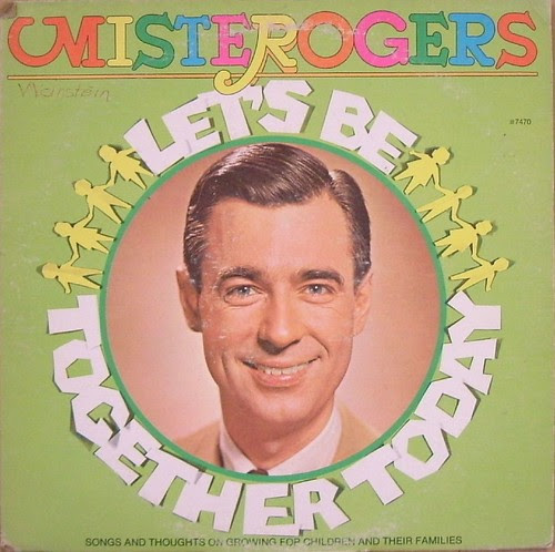Mister Rogers - Let's Be Together Today