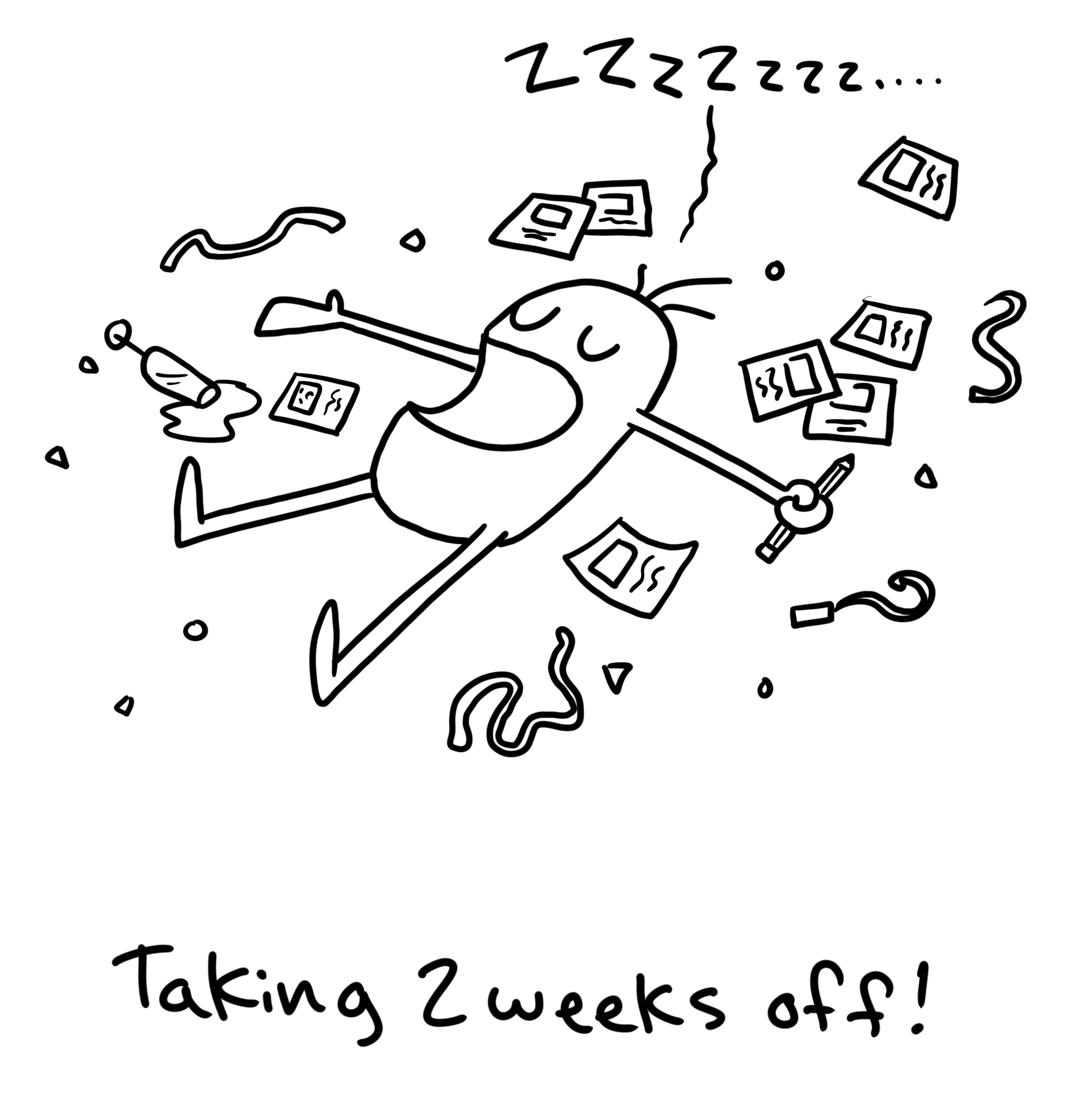 two weeks off