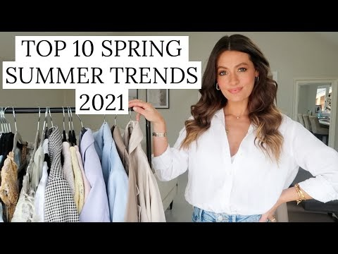 10 SPRING SUMMER TRENDS 2021 | TOP TEN WEARABLE FASHION TRENDS