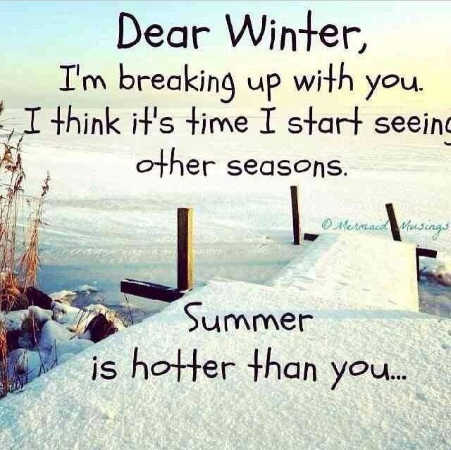 Dear Winter Im Breaking Up With You Pictures Photos And Images