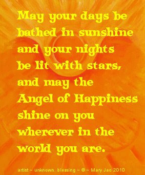 May Your Days Be Bathed In Sunshine And Your Nights Be Lit With
