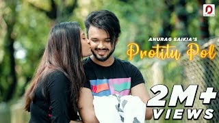 Protitu Pol Lyrics & Download | Anurag Saikia | Assamese Song