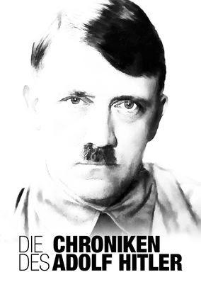 Die Chroniken Des Adolf Hitler
