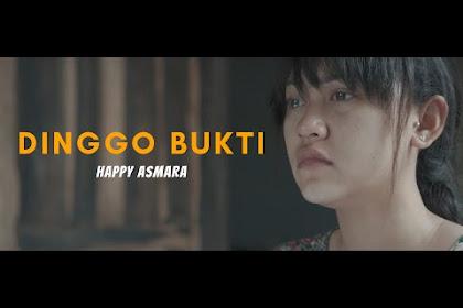 Lirik lagu Happy Asmara - Dinggo Bukti
