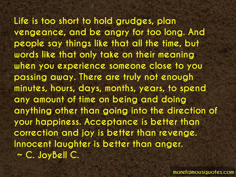 Quotes About Life Being Too Short To Hold Grudges Top 1 Life Being