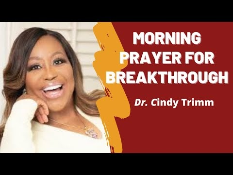 Morning Prayer: commanding your breakthrough now    Dr. Cindy Trimm