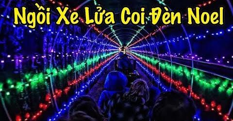 Đi Xe Lửa Xem Đèn Noel Giáng Sinh Ở Mỹ - Cuộc Sống Ở Mỹ - Co3nho 308