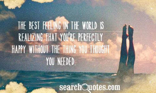 The Best Feeling In The World Is Realizing That Youre Perfectly