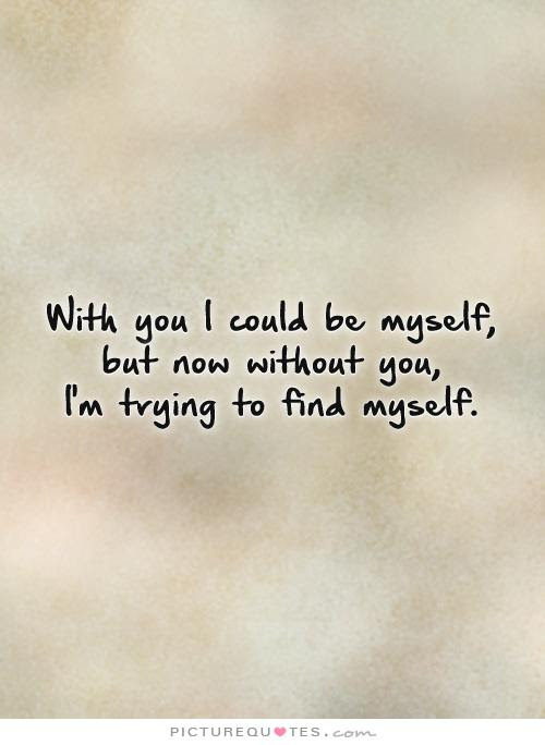 Quotes About Find Myself 533 Quotes
