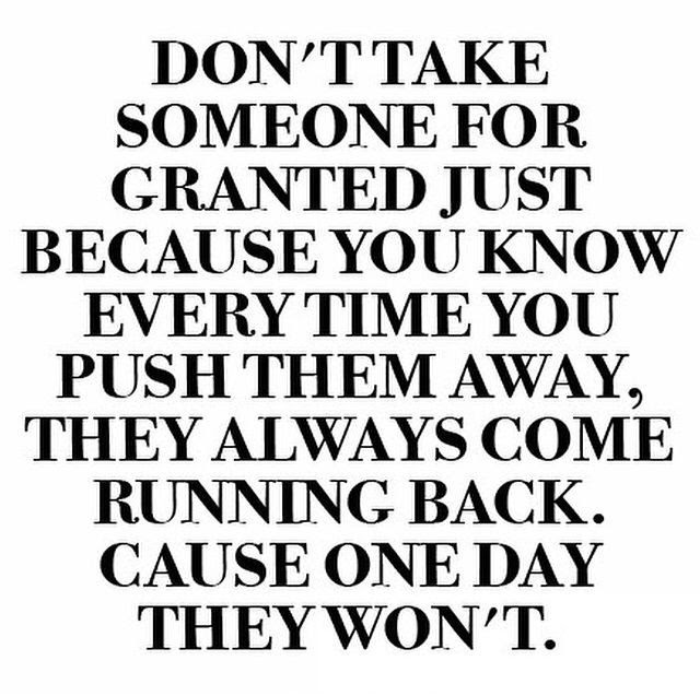 Dont Take Someone For Granted Pictures Photos And Images For