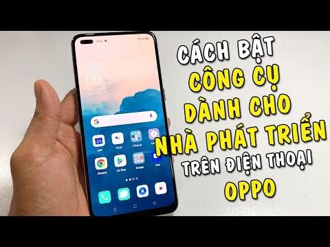 Cách bật công cụ dành cho nhà phát triển trên điện thoại Oppo