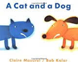 A Cat and a Dog (Cheshire Studio Book)