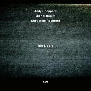 Andy Sheppard  - Trio Libero cover