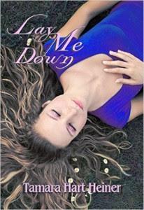 Lay Me Down by Tamara Hart Heiner