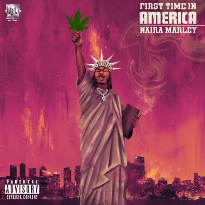 Download mp3: Naira Marley _First time in America