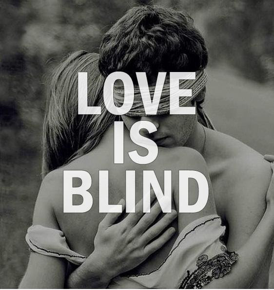 Love Is Blind Picture Quotes