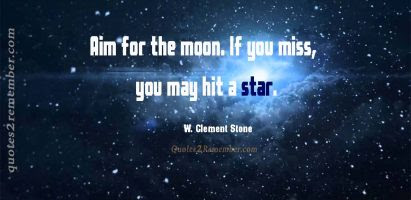 Aim For The Moon Quotes 2 Remember