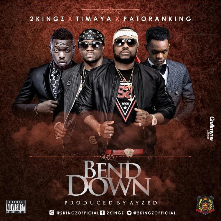 2Kingz ft. Timaya x Patoranking – Bend Down (prod. AYZED)