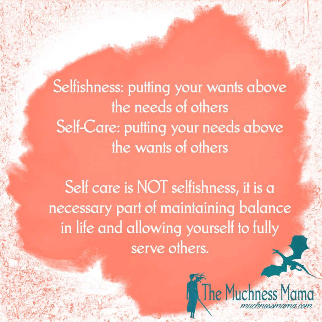 Self Care Is Not Selfish The Muchness Mama