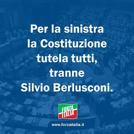 Per la sinistra la Costituzione tutela tutti, tranne Silvio Berlusconi.