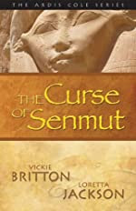 The Curse of Senmut by Vickie Britton and Loretta Jackson