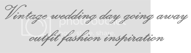 photo VintageweddinggoingawayoutfitblogpostheaderforChronicallyVintage_zpsff85f87e.png