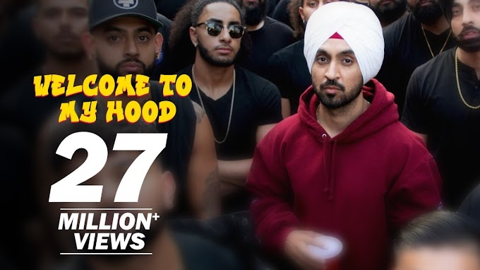 Welcome To My Hood Lyrics by Diljit Dosanjh is brand new Punjabi song