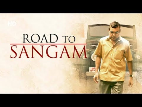 Road To Sangam Hindi Movie