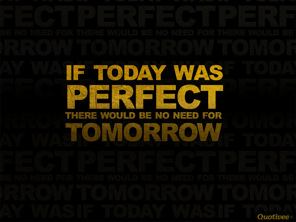 A Perfect Day Inspirational Quotes Quotivee