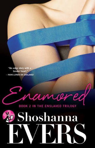 Enamored: Book 2 in the Enslaved Trilogy by Shoshanna Evers