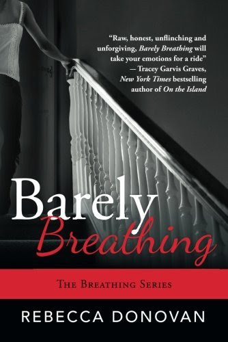 Barely Breathing (The Breathing Series, #2) by Rebecca Donovan