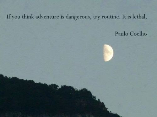 Quotes Inspiration Adventure Boredom Dangerous Different Day Paulo