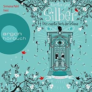 Silber: Das zweite Buch der Träume (Silber 2) Hörbuch