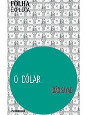"""""""O dólar"""" explica a importância da moeda no mundo globalizado"""