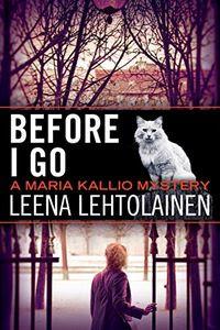 Before I Go by Leena Lehtolainen