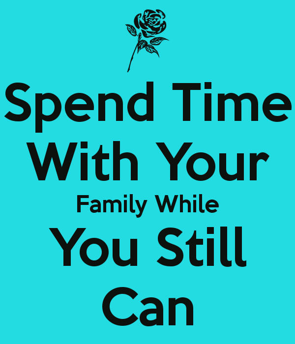 Quotes About Spend Time 803 Quotes