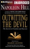 Napoleon Hill's Outwitting the Devil: Break Through Your Fears...And Succeed!