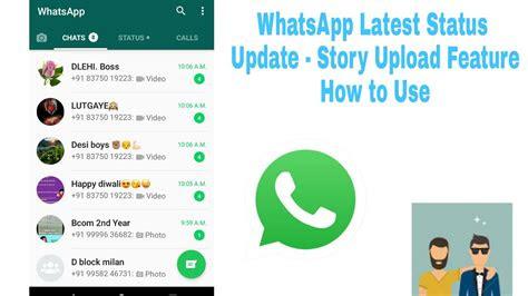 whatsapp latest status update story upload feature