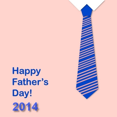 FATHER'S DAY 2014: Happy Father's Day, Dad!