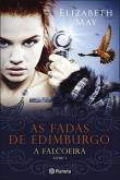 As Fadas de Edimburgo - A Falcoeira Vol 1