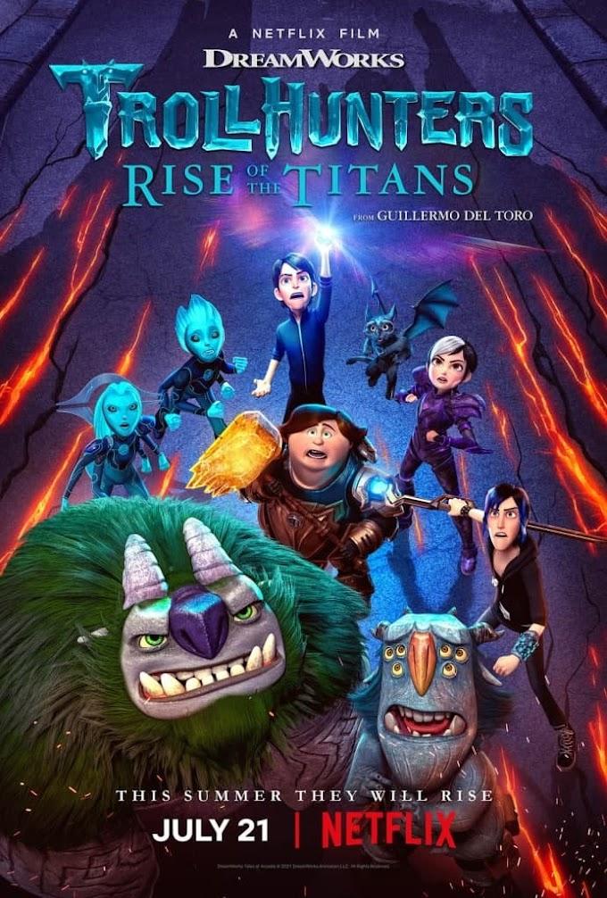 Trollhunters: Rise of the Titans (2021) WEB-DL Dual Audio [Hindi DDP5.1-English DD5.1] 480p, 720p & 1080p HD | 10bit HEVC ESub