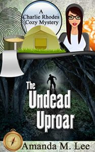 The Undead Uproar by Amanda M. Lee