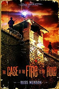 The Case of the Fire in the Hole by Russ Munson