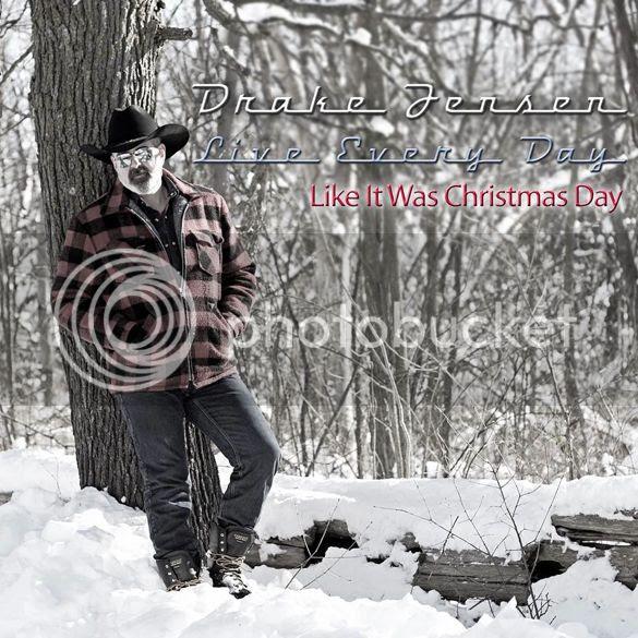 Drake Jensen - Live Every Day (Like It Was Christmas) photo DrakeJensenLiveEveryDayLikeItWasChristmasDayCOVER_zps2a00ef7f.jpg