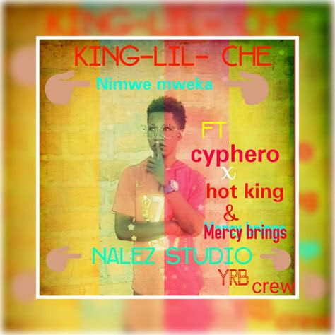 lil che ft cyphero hot king mercy brings nimwe mweka