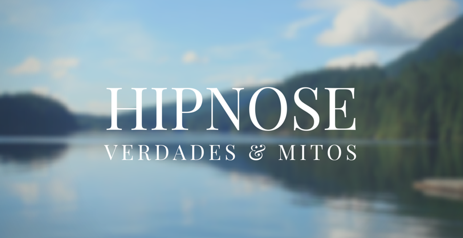 IMAGEM: Hipnose: verdades & mitos
