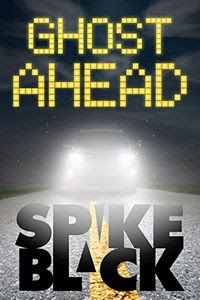 Ghost Ahead by Spike Black
