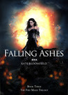 Falling Ashes (The Fire Mage Trilogy, #3)