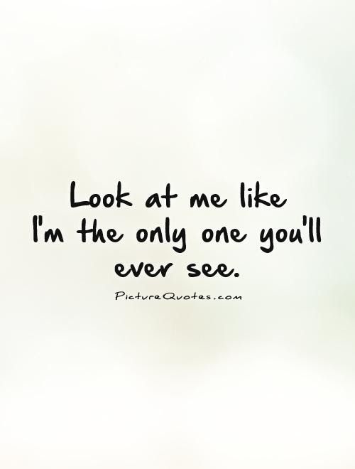Quotes About Looking At You 428 Quotes